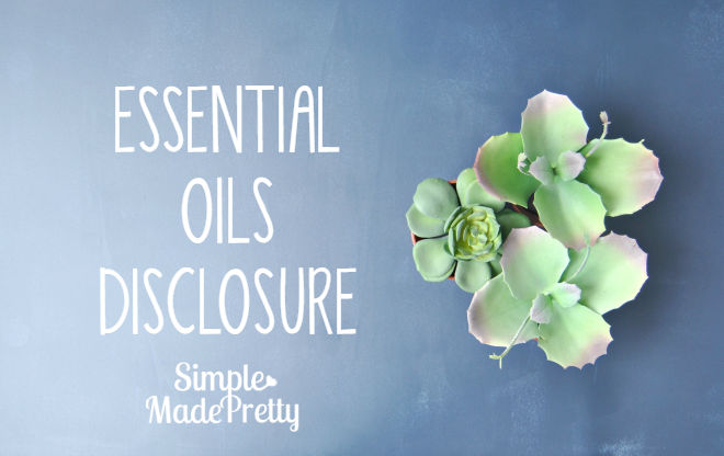 Simple Made Pretty disclosure about essential oils