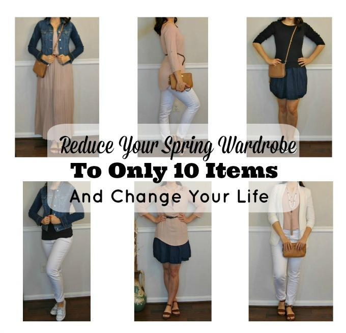 Reduce your Spring Wardrobe to only 10 items and change your life!