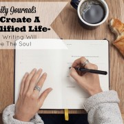 3 Daily Journals To Create A Simplified Life – How Writing Will Free The Soul