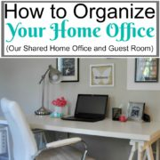 How to Organize Your Home Office (Our Shared Office and Guest Room)