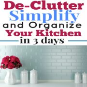 De-Clutter, Simplify, and Organize Your Kitchen in Only 3 Days