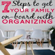 7 Steps To Get Your Family On-Board With Organizing