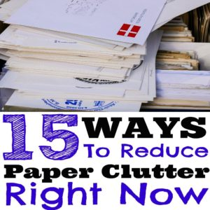 15 Ways You Can Reduce Paper Clutter Right Now