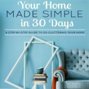 Your Home Made Simple in 30 Days