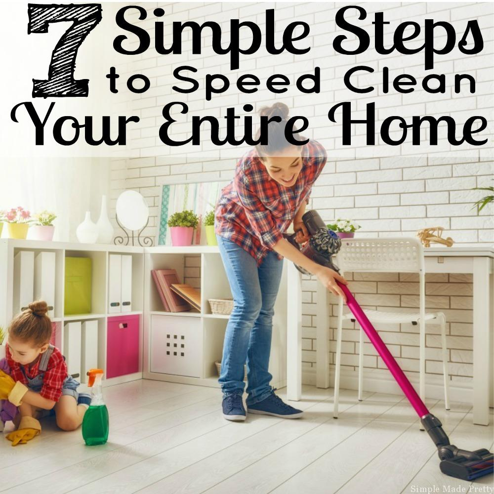 7 Simple Steps to Speed Clean Your Entire Home