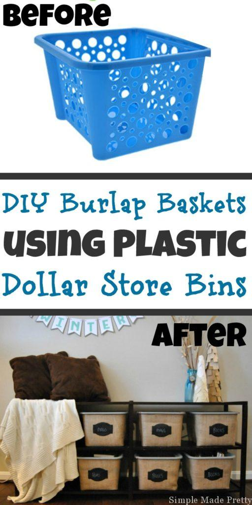 Diy Burlap Baskets Using Plastic Dollar Store Bins 2018