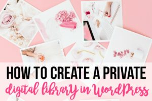 Follow these step-by-step instructions on how to create and set up a digital resource library on WordPress so you can refer all your newsletter subscribers to the library when you have multiple opt-in freebies and free printables