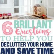 6 Simple Questions to Help You Declutter