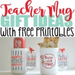 5 DIY Teacher Mug Gift Ideas with Free Printables