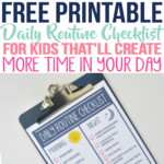 Free Printable Daily Routine Checklist that Every Busy Family Should Know About