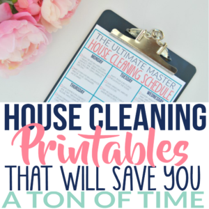 The Ultimate House Cleaning Schedule and Printables that will Save You a Ton of Time