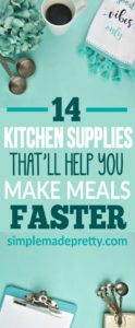 Here are 14 Kitchen gadget must have items to make meals faster! These items hepl me make ahead meal for the week and meal plan for my family of 4.