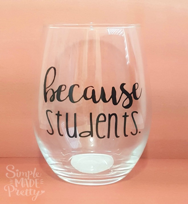 Teacher Gift Wine Glass Dollar Tree Diy With Free Svg Simple Made Pretty 2021