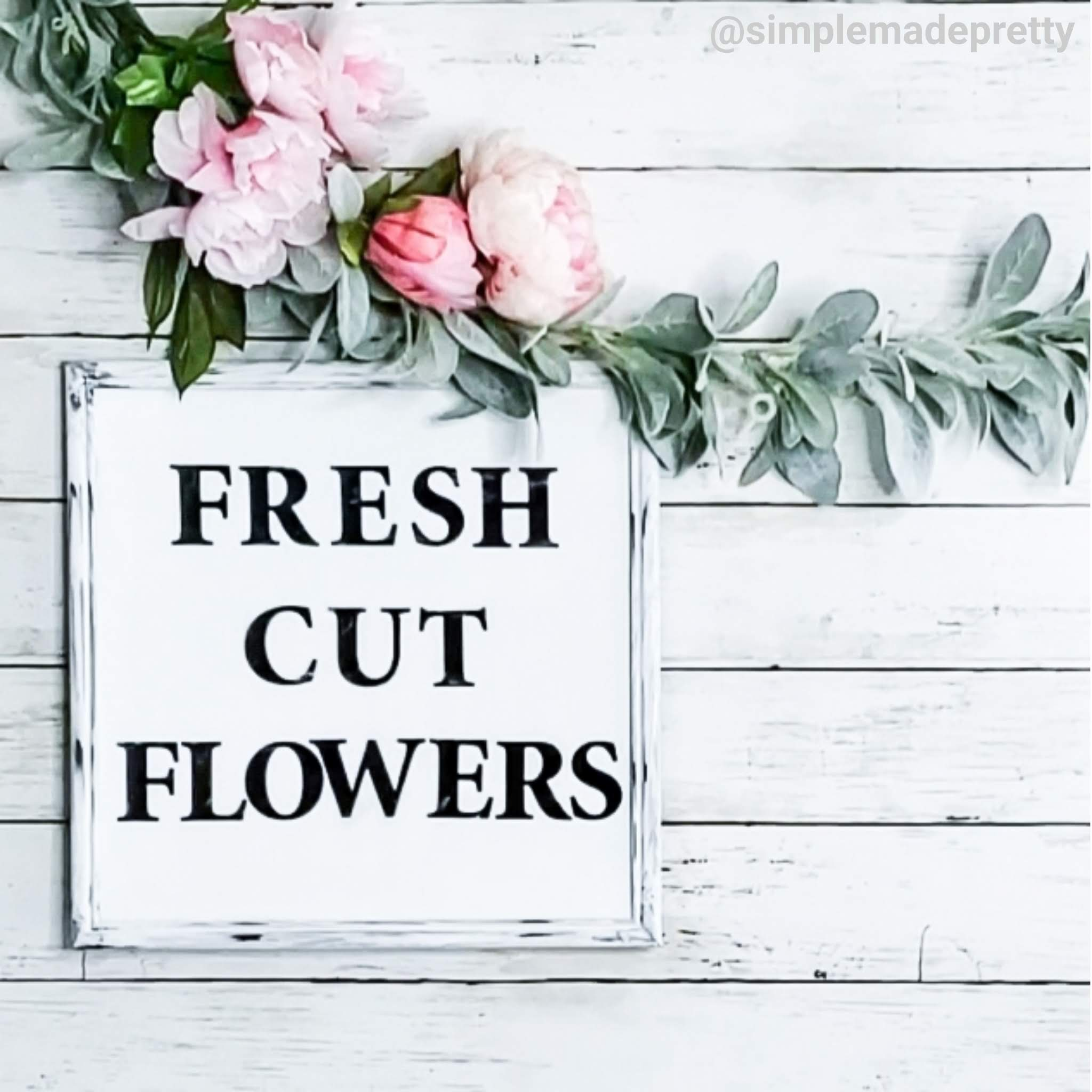 Fresh Cut Flowers Sign Antique Farmhouse Dupe
