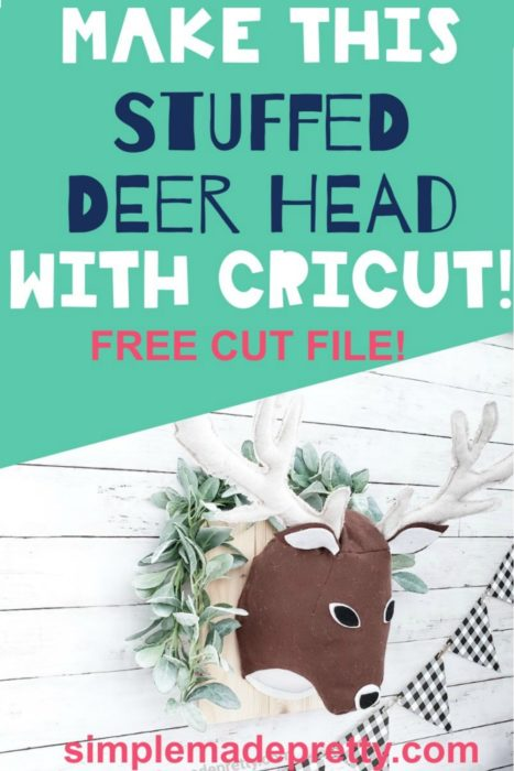 Make this Stuffed Dear Head with Cricut Pinterest