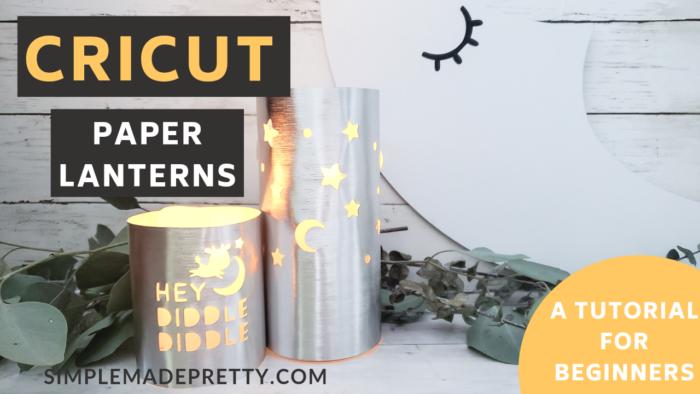 Cricut paper lantern tutorial